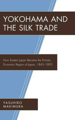 Yokohama and the Silk Trade