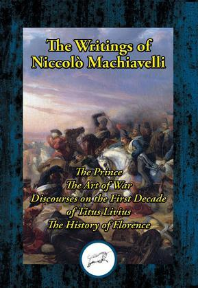 The Writings of Niccolo Machiavelli
