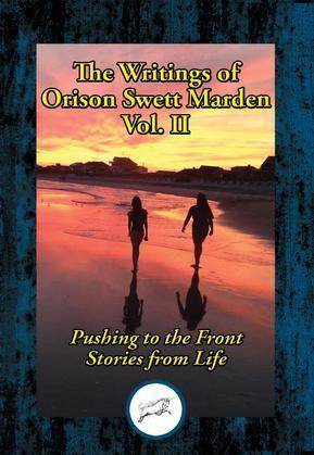 The Writings of Orison Swett Marden, Vol. II