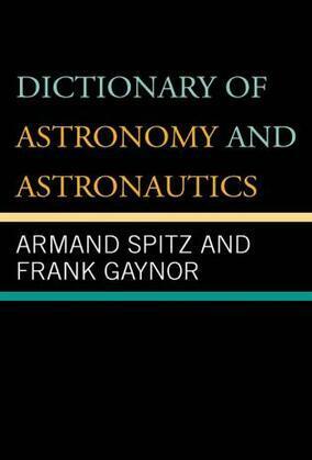 Dictionary of Astronomy and Astronautics