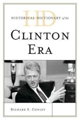 Historical Dictionary of the Clinton Era