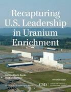 Recapturing U.S. Leadership in Uranium Enrichment