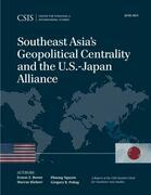 Southeast Asia's Geopolitical Centrality and the U.S.-Japan Alliance