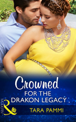 Crowned For The Drakon Legacy (Mills & Boon Modern) (The Drakon Royals, Book 1)