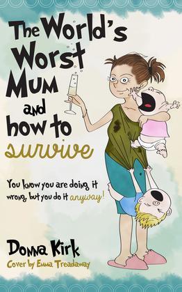 The Worlds Worst Mum