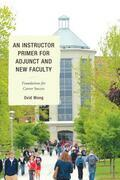 An Instructor Primer for Adjunct and New Faculty