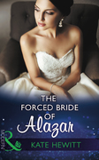 The Forced Bride Of Alazar (Mills & Boon Modern) (Seduced by a Sheikh, Book 2)