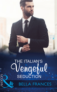 The Italian's Vengeful Seduction (Mills & Boon Modern) (Claimed by a Billionaire, Book 2)