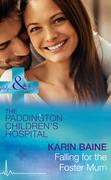 Falling For The Foster Mum (Mills & Boon Medical) (Paddington Children's Hospital, Book 4)