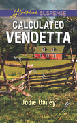 Calculated Vendetta (Mills & Boon Love Inspired Suspense)