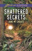Shattered Secrets (Mills & Boon Love Inspired Suspense)