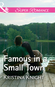 Famous In A Small Town (Mills & Boon Superromance) (A Slippery Rock Novel, Book 1)