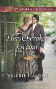 Her Cherokee Groom (Mills & Boon Love Inspired Historical)