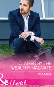 Claimed By The Wealthy Magnate (Mills & Boon Cherish) (The Derwent Family, Book 3)