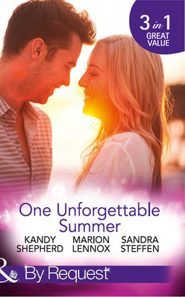 One Unforgettable Summer: The Summer They Never Forgot / The Surgeon's Family Miracle / A Bride by Summer (Round-the-Clock Brides, Book 3) (Mills & Boon By Request)