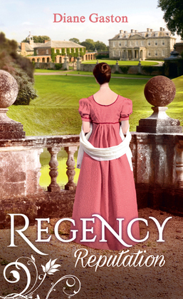 Regency Reputation: A Reputation for Notoriety / A Marriage of Notoriety (Mills & Boon M&B)