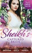 Sheikh's Captured Bride: The Sheikh's Prize / The Sheikh's Son / Captured by the Sheikh (Rivals to the Crown of Kadar) (Mills & Boon M&B)