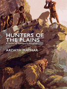 Hunters of the Plains: A Novel of Prehistoric America