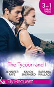 The Tycoon And I: Safe in the Tycoon's Arms / The Tycoon and the Wedding Planner / Swept Away by the Tycoon (Mills & Boon By Request)