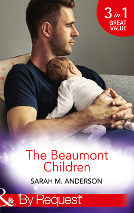 The Beaumont Children: His Son, Her Secret (The Beaumont Heirs, Book 4) / Falling for Her Fake Fiancé (The Beaumont Heirs, Book 5) / His Illegitimate Heir (The Beaumont Heirs, Book 6) (Mills & Boon By Request)