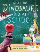 What the Dinosaurs Did at School