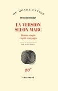 La Version selon Marc. Histoire simple virgule cent pages