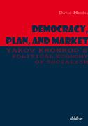 Democracy, Plan, and Market