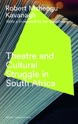 Theatre and Cultural Struggle under Apartheid