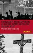 Christianity and Heavy Metal as Impure Sacred within the Secular West