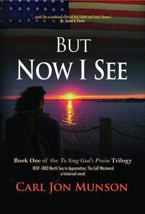 """But Now I See: Book 1 of """"To Sing God's Praise: A Journey in Three Parts"""""""