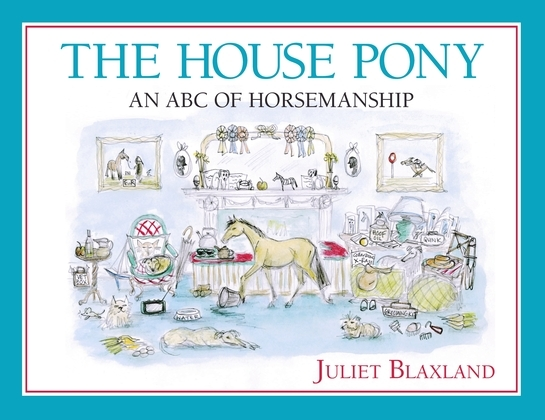 The House Pony: An ABC of Horsemanship