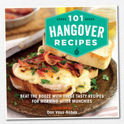 101 Hangover Recipes: Beat the booze with these tasty recipes for morning-after munchies