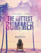 The Hottest Summer 3: Miami's On Fire