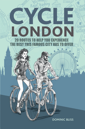 Cycle London: 22 routes to help you experience the best this famous city has to offer