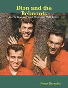 Dion and the Belmonts: Early Doo-wop and Rock and Roll Years