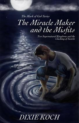 The Miracle Maker and the Misfits: Two Supernatural Kingdoms and the Clashing of Swords