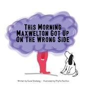 This Morning Maxwelton Got Up On the Wrong Side