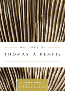 Writings of Thomas à Kempis (Annotated)