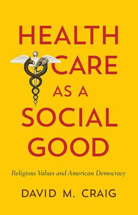 Health Care as a Social Good