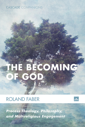 The Becoming of God: Process Theology, Philosophy, and Multireligious Engagement