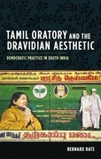 Tamil Oratory and the Dravidian Aesthetic