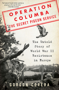 Operation Columba--The Secret Pigeon Service