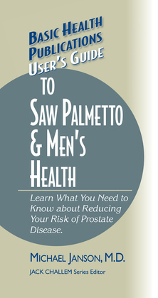 User's Guide to Saw Palmetto & Men's Health