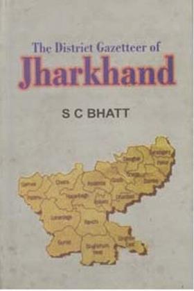 The District Gazetteer of Jharkhand