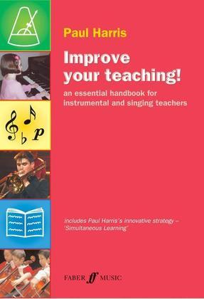 Improve Your Teaching!: an essential handbook for instrumental and singing teachers