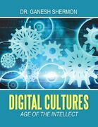 Digital Cultures: Age of the Intellect