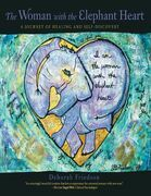 The Woman With the Elephant Heart: A Journey of Healing and Self-Discovery