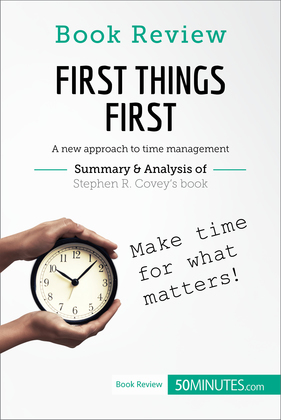 Book Review: First Things First by Stephen R. Covey