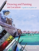 Drawing and Painting on Location: A guide to en plein-air