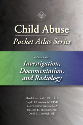 Child Abuse Pocket Atlas Series, Volume 4: Investigation, Documentation, and Radiology